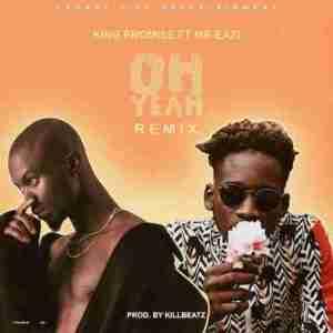 King Promise - Oh Yeah (Remix) Ft. Mr Eazi